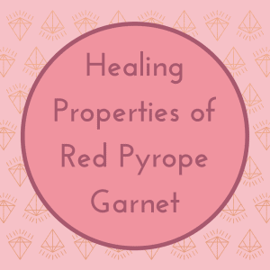Healing Properties of Red Pyrope Garnet