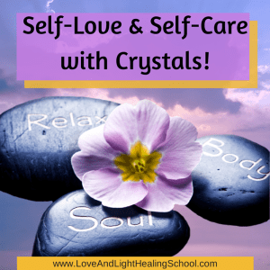 3 Helpful Tips for Self-Love & Self-Care with Crystals