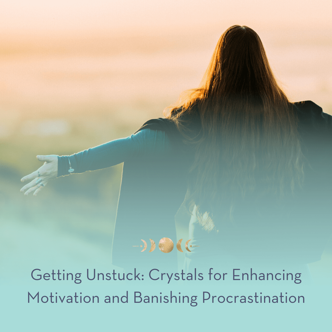 Getting Unstuck: Crystals for Enhancing Motivation and Banishing Procrastination