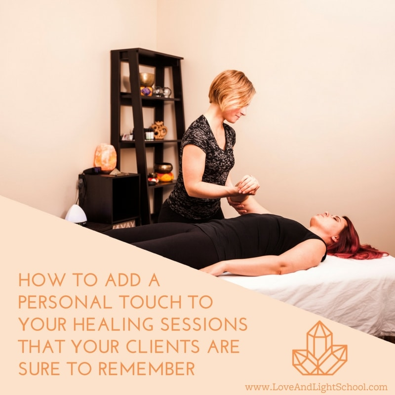 How to Add a Personal Touch to Your Healing Sessions That Your Clients Are Sure to Remember